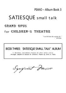 Satiesque Small Talk: Для фортепиано by Эрик Сати