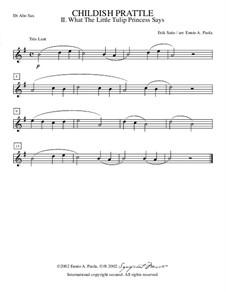Menus propos enfantins: No.2 Ce que dit la petite princesse des tulipes – alto saxophone in Eb part by Эрик Сати