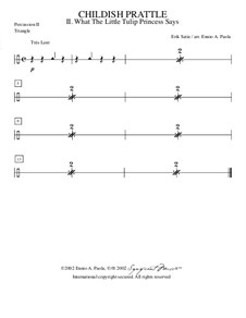 Menus propos enfantins: No.2 Ce que dit la petite princesse des tulipes – percussion and triangle part by Эрик Сати