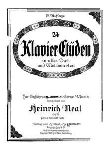 24 Klavier-Etüden in allen Dur- und Molltonarten, Op.75: 24 Klavier-Etüden in allen Dur- und Molltonarten by Heinrich Neal