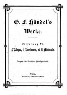 L'Allegro, il Penseroso, ed il Moderato, HWV 55: Партитура by Георг Фридрих Гендель