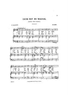 Chide Not My Weeping: Chide Not My Weeping by Георг Фридрих Гендель