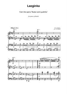 Фрагменты: Акт IV. No.20 Лезгинка, для фортепиано в четрые руки by Михаил Глинка