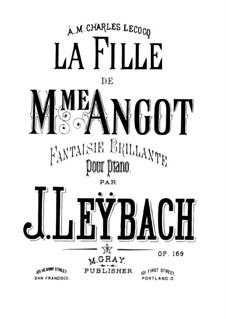 Фантазия на темы из оперы 'Дочь мадам Анго' Ш. Лекока, Op.169: Для фортепиано by Жозеф Лейбах