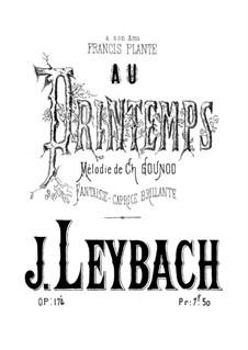 Фантазия-каприс на тему мелодии 'Весной' Гуно, Op.174: Для фортепиано by Жозеф Лейбах