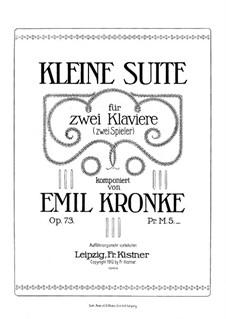 Маленькая сюита для двух фортепиано в четыре руки, Op.73: Партитура by Эмиль Кронке