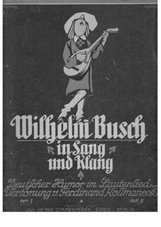 Wilhelm Busch in Sang und Klang, Heft I, Op.543: Wilhelm Busch in Sang und Klang, Heft I by Ferdinand Kollmaneck
