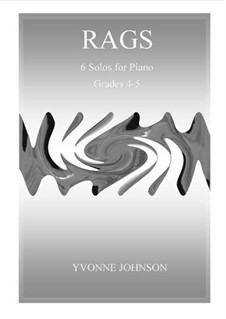 Complete Rags - 6 Solos For Piano: Complete Rags - 6 Solos For Piano by Yvonne Johnson