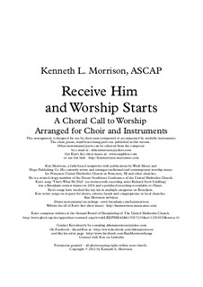Receive Him and Worship Starts: Receive Him and Worship Starts by Ken Morrison