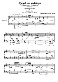 Sei gegrusset, Jesu gutig. Choral and Variation for Piano, BWV 768: Sei gegrusset, Jesu gutig. Choral and Variation for Piano by Иоганн Себастьян Бах