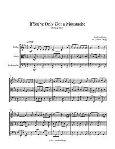 If You've Only Got a Moustache: Для струнного трио by Стефен Фостер