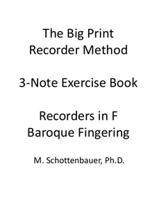3-Note Exercise Book: Recorders in F (sopranino and alto). Baroque fingering by Michele Schottenbauer