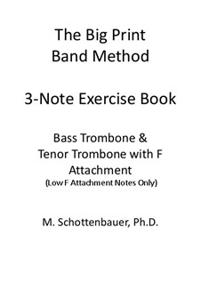 3-Note Exercise Book: Bass trombone and tenor trombone w/F-attachment by Michele Schottenbauer