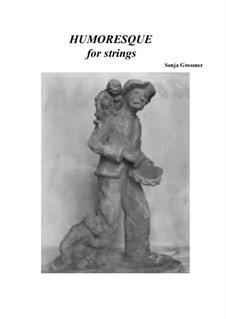 Humoresque: For strings by Sonja Grossner