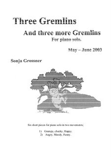 Three Gremlins & three more Gremlins: Three Gremlins & three more Gremlins by Sonja Grossner