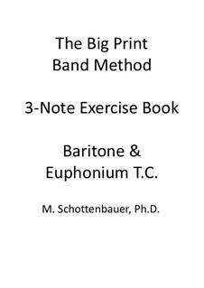 3-Note Exercise Book: Baritone & Euphonium (3-Valve) Treble Clef T.C. by Michele Schottenbauer