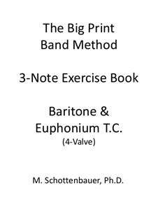 3-Note Exercise Book: Baritone & Euphonium (4-Valve) Treble Clef T.C. by Michele Schottenbauer