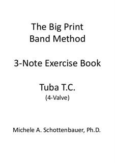 3-Note Exercise Book: Tuba (4-Valve) Treble Clef T.C. by Michele Schottenbauer