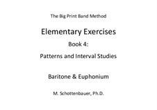 Elementary Exercises. Book IV: Baritone & euphonium by Michele Schottenbauer