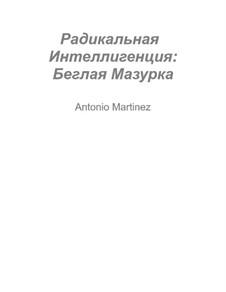 Радикальная Интеллигенция, Op.3: No.4 Беглая Мазурка by Antonio Martinez