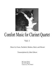 Comfort Music (music for occasions), Volume I: For clarinet quartet  by Иоганн Себастьян Бах, Вольфганг Амадей Моцарт, Габриэль Форе, Иоганнес Брамс, Иоганн Пахельбель