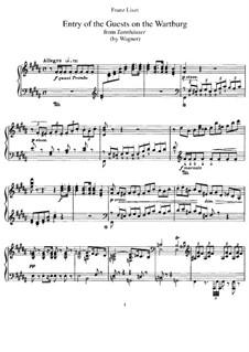 Транскрипция на тему 'Въезд гостей в Вартбург' из оперы 'Тангейзер' Вагнера, S.445 No.1: Для фортепиано by Франц Лист