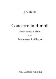 Концерт для клавесина и струнных инструментов No.1 ре минор, BWV 1052: Часть I, для маримбы и фортепиано by Иоганн Себастьян Бах