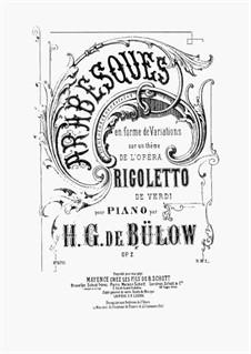Арабески в форме вариаций на темы из оперы 'Риголетто' Верди, Op.2: Для фортепиано by Ганс фон Бюлов