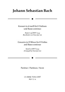 Двойной концерт для двух скрипок, струнных и бассо континуо ре минор, BWV 1043: Arrangement for eight violins and basso continuo – full score by Иоганн Себастьян Бах