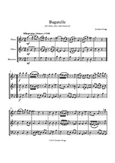 Bagatelle (for flute, oboe and bassoon): Bagatelle (for flute, oboe and bassoon) by Jordan Grigg