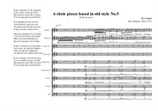 6 choir pieces based in old style: No.5 (2S, 2CA, 2CT, 2T,1B), MVWV 503 by Maurice Verheul