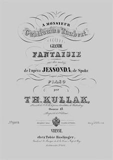 Grande Fantaisie de Concert sur des motifs de 'Jessonda' de Spohr, Op.15: Grande Fantaisie de Concert sur des motifs de 'Jessonda' de Spohr by Теодор Куллак