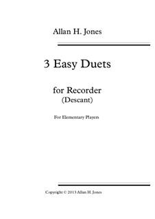 3 Easy Duets: For descant recorder by Allan 'Herbie' Jones