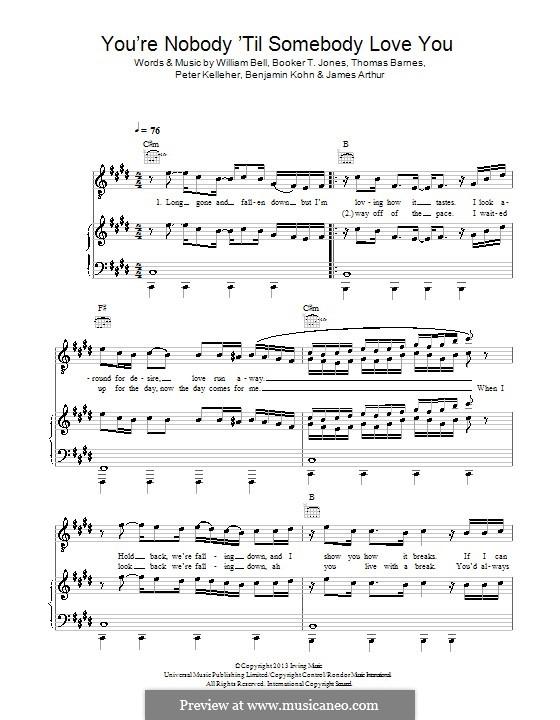You're Nobody 'Til Somebody Loves You: Для голоса и фортепиано (или гитары) by Benjamin Kohn, Booker T. Jones, Peter Kelleher, Thomas Barnes, William Bell, James Arthur