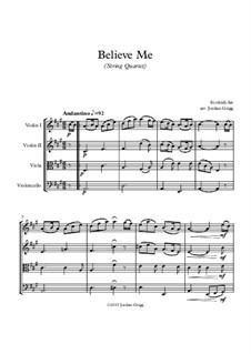Believe Me: Для струнного квартета by Unknown (works before 1850)