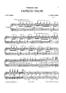 Свадебный пирог. Вальс-каприс, Op.76: Для двух фортепиано в 4 руки by Камиль Сен-Санс
