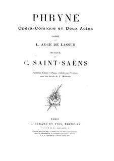 Фринея: Акт I, для солистов, хора и фортепиано by Камиль Сен-Санс
