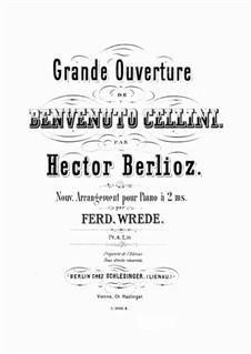 Бенвенуто Челлини, H.76 Op.23: Увертюра. Переложение для фортепиано by Гектор Берлиоз