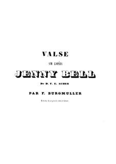 Valse sur l'Opera 'Jenny Bell' de D. F. E. Auber: Valse sur l'Opera 'Jenny Bell' de D. F. E. Auber by Иоганн Фридрих Бургмюллер