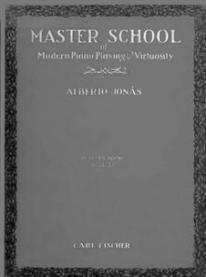 Master School of Modern Piano Playing & Virtuosity. Book VI: Master School of Modern Piano Playing & Virtuosity. Book VI by Alberto Jonás
