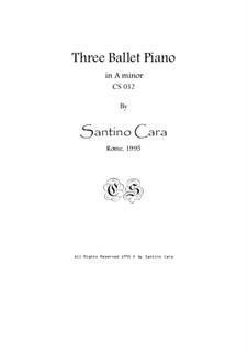 Three Ballet Piano, CS032: Three Ballet Piano by Santino Cara