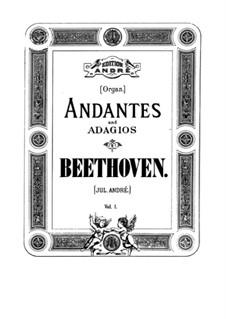 Анданте и адажио: Тетрадь I. Переложение для органа by Людвиг ван Бетховен