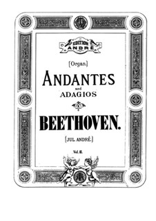 Анданте и адажио: Тетрадь III. Переложение для органа by Людвиг ван Бетховен