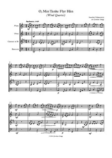 O, Min Tanke Flyr Hän: For wind quartet by Unknown (works before 1850)