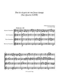 Der är så gott att om Jesus sjunga: For sax quartet SATB by folklore