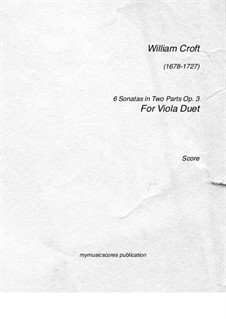 Six Sonatas in Two Parts, Op.3: Six Sonatas in Two Parts by William Croft