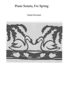 Piano sonata for spring: Piano sonata for spring by Sonja Grossner