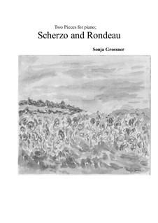 Scherzo and rondeau for piano solo: Scherzo and rondeau for piano solo by Sonja Grossner