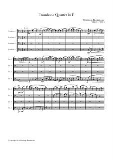 Trombone Quartet in F: Trombone Quartet in F by Winthrop Brookhouse