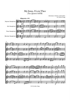 My Jesus, I Love Thee: For sax quartet SATB by Adoniram Judson Gordon